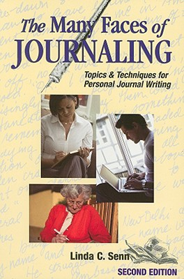 The Many Faces of Journaling By Senn, Linda C.