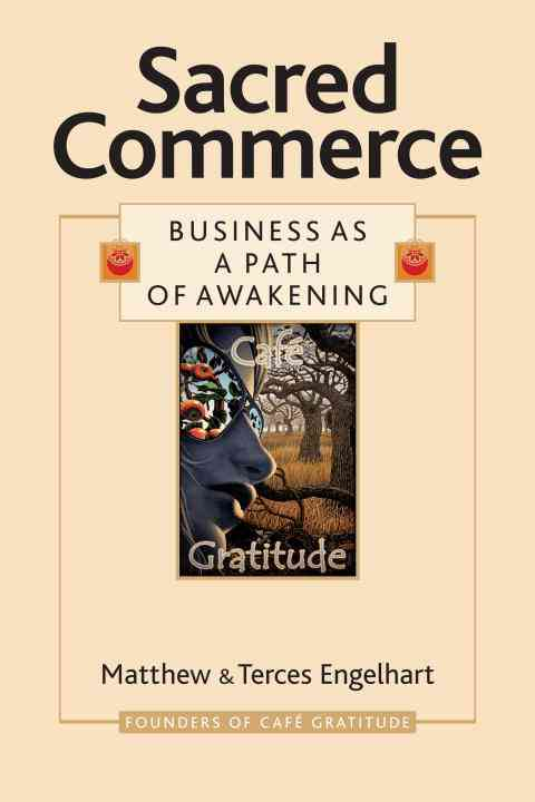 Sacred Commerce By Engelhart, Matthew/ Engelhart, Terces/ Brien, Megan Marie (FRW)